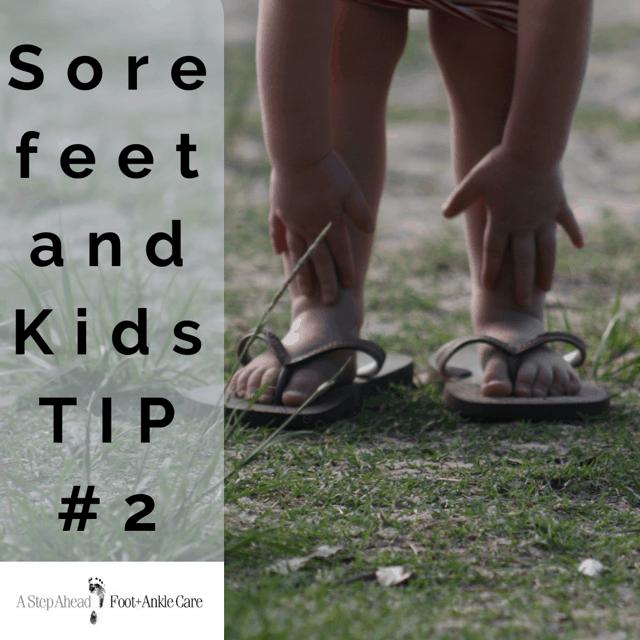 Sore Feet in Kids Tip #2